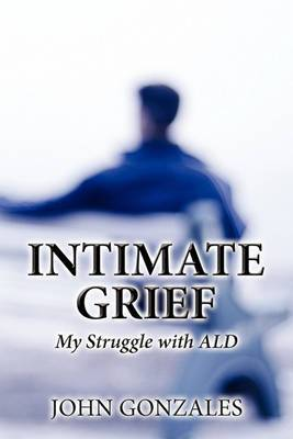 Intimate Grief: My Struggle with Ald