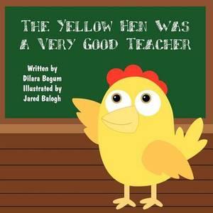 The Yellow Hen Was a Very Good Teacher