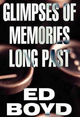 Glimpses of Memories Long Past