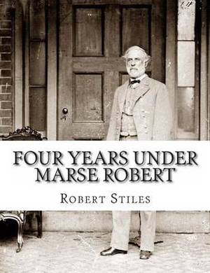 Four Years Under Marse Robert
