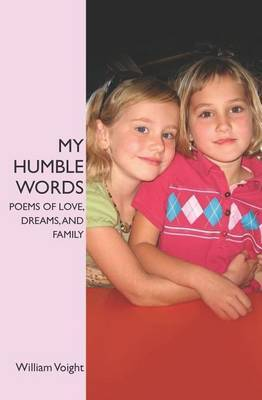 My Humble Words: Poems of Love, Dreams, and Family