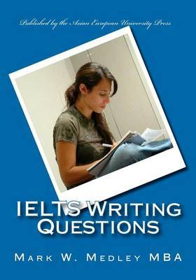 Ielts Writing Questions: Ielts Academic and General Writing Questions for Students and Educators.