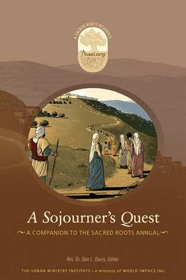 A Sojourner's Quest: A Companion to the Sacred Roots Annual