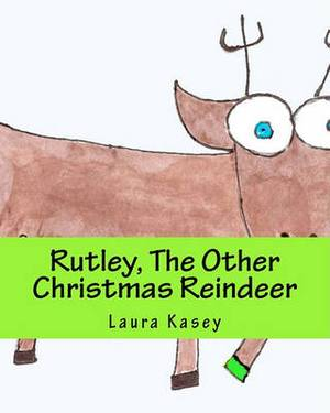 Rutley, the Other Christmas Reindeer