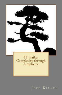 It Haiku: Complexity Through Simplicity