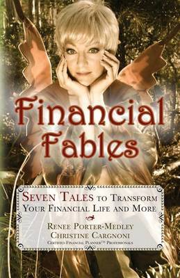 Financial Fables: Seven Tales to Transform Your Financial Life and More