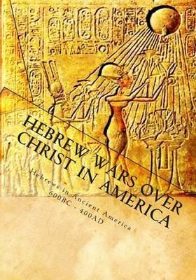 Hebrew Wars Over Christ in America