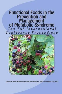 Functional Foods in the Prevention and Management of Metabolic Syndrome: 7th International Conference