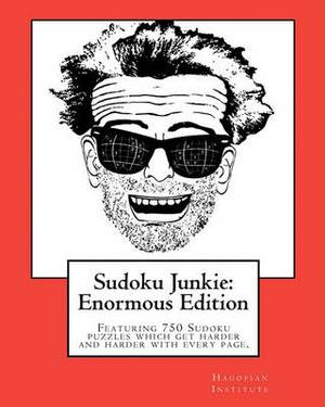 Sudoku Junkie: Enormous Edition: Featuring 750 Puzzles That Get Harder and Harder with Every Page