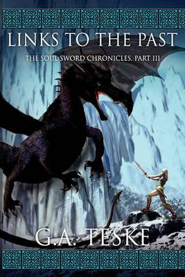Links to the Past: The Soul Sword Chronicles, Part III