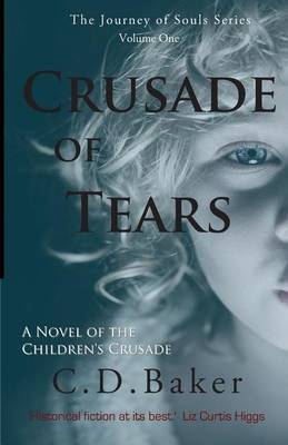 Crusade of Tears: A Novel of the Children's Crusade