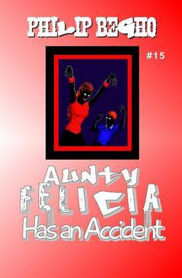 Aunty Felicia Has an Accident: Aunty Felicia Series