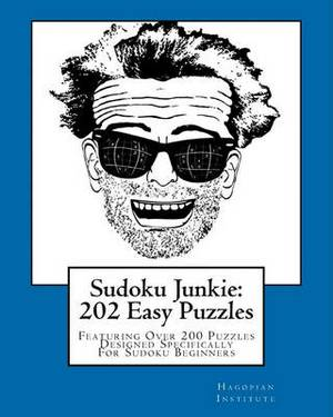 Sudoku Junkie: 202 Easy Puzzles: Featuring Over 200 Puzzles Designed Specifically for Sudoku Beginners