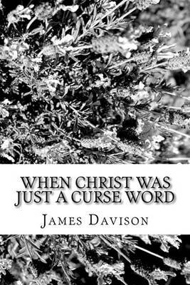 When Christ Was Just a Curse Word
