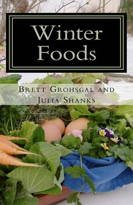 Winter Foods: Recipes and Cooking Tips from Even' Star Farm