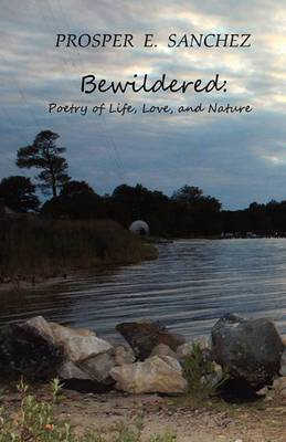 Bewildered: Poetry of Life, Love, and Nature