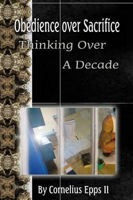 Obedience Over Sacrifice (Thinking Over a Decade): Thinking Over a Decade