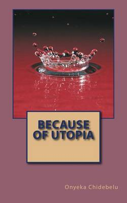 Because of Utopia