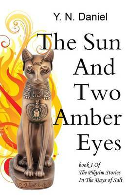 The Sun and Two Amber Eyes: The Pilgrim Stories in the Days of Salt