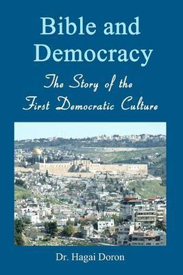 Bible and Democracy: The Story of the First Democratic Culture
