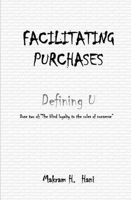 Facilitating Purchases: The Blind Loyalty to the Rules of Nonsense