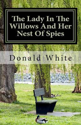 The Lady in the Willows and Her Nest of Spies