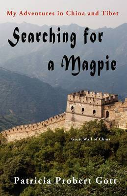 Searching for a Magpie: My Adventures in China and Tibet