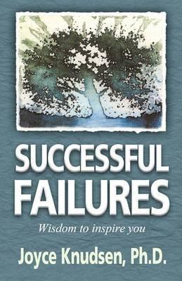 Successful Failures: Wisdom to Inspire You