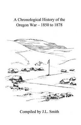 A Chronological History of the Oregon War - 1850-1878