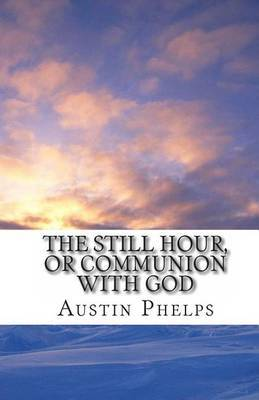 The Still Hour, or Communion with God