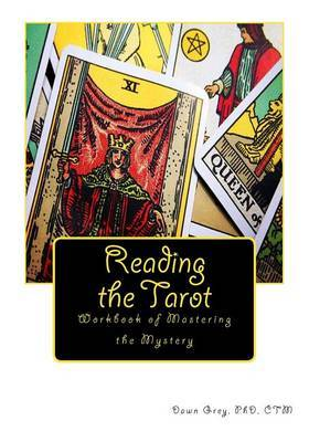 Reading the Tarot: Workbook of Mastering the Mystery