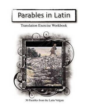Parables in Latin: Translation Exercise Workbook
