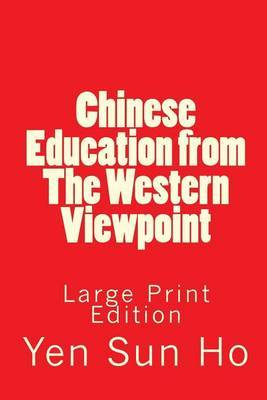 Chinese Education from the Western Viewpoint: Large Print Edition