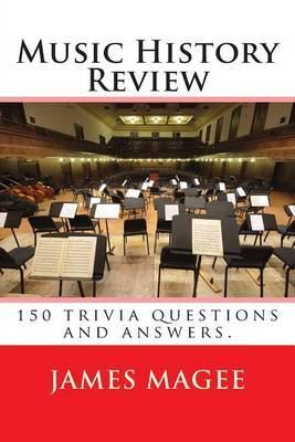 Music History Review: 150 Trivia Questions and Answers.
