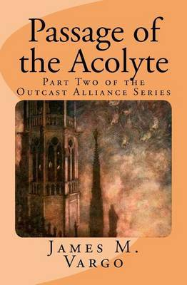 Passage of the Acolyte: Part Two
