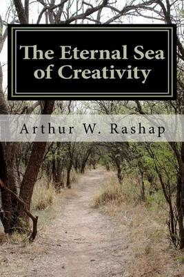 The Eternal Sea of Creativity: Poems about Life, Love, and Why We Are Here