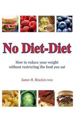 No Diet Diet: Reduce Your Weight Without Restricting the Food You Eat