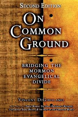 On Common Ground: Bridging the Mormon Evangelical Divide