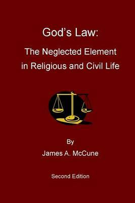 God's Law: The Neglected Element in Religious and Civil Life
