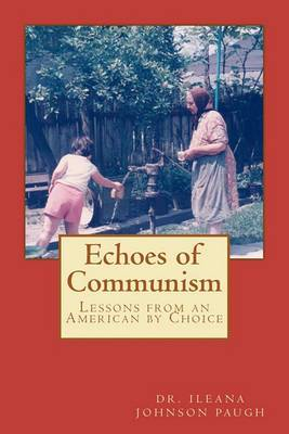 Echoes of Communism (Lessons from an American by Choice)