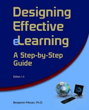 Designing Effective Elearning: A Step-By-Step Guide