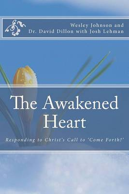 The Awakened Heart: Responding to Christ's Call to 'Come Forth!'