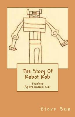 The Story of Robot Rob: Teacher Appreciation Day