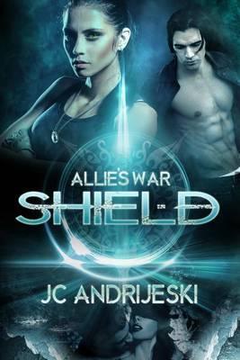 Shield: Allie's War: Book Two