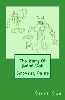 The Story of Robot Rob: Growing Pains