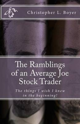 The Ramblings of an Average Joe Stock Trader: The Things I Wish I Knew in the Beginning!