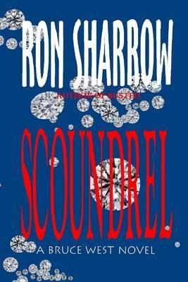Scoundrel: A Bruce West Novel