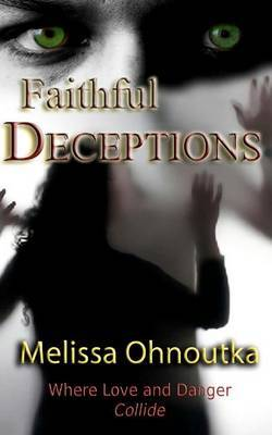 Faithful Deceptions: Where Love and Danger Collide