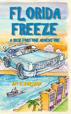 Florida Freeze: A Rick Fortune Adventure