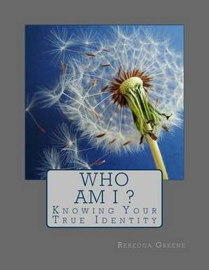 Who Am I?: Knowing Your True Identity